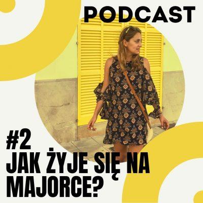 #1 Podcast – Jak zamieszkałam na Majorce_ (2)